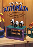 Paper Automata: Four Working Models to Cut Out & Glue Together (Make Shapes Series)