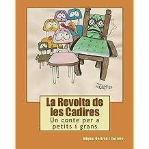 La Revolta de les Cadires: Un conte per a petits i grans (Catalan Edition) Nov 8, 2014