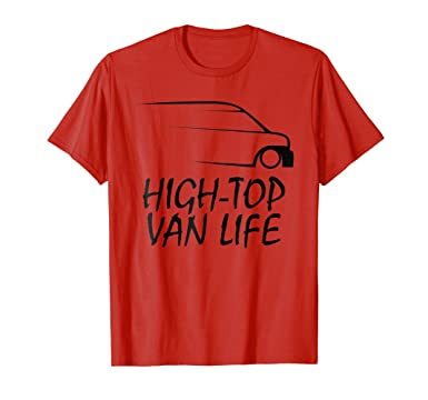 HIGH TOP VAN LIFE CAMPER CONVERSION HI-TOP VANNER 2% T-SHIRT