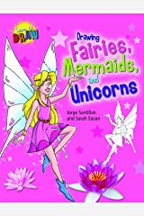 Drawing Fairies, Mermaids, and Unicorns (Learn to Draw) Paperback