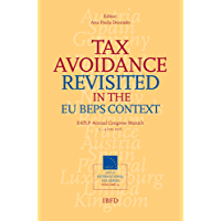 Tax Avoidance Revisited in the EU BEPS Context (EATLP International Tax Series Book 15) (English Edition)