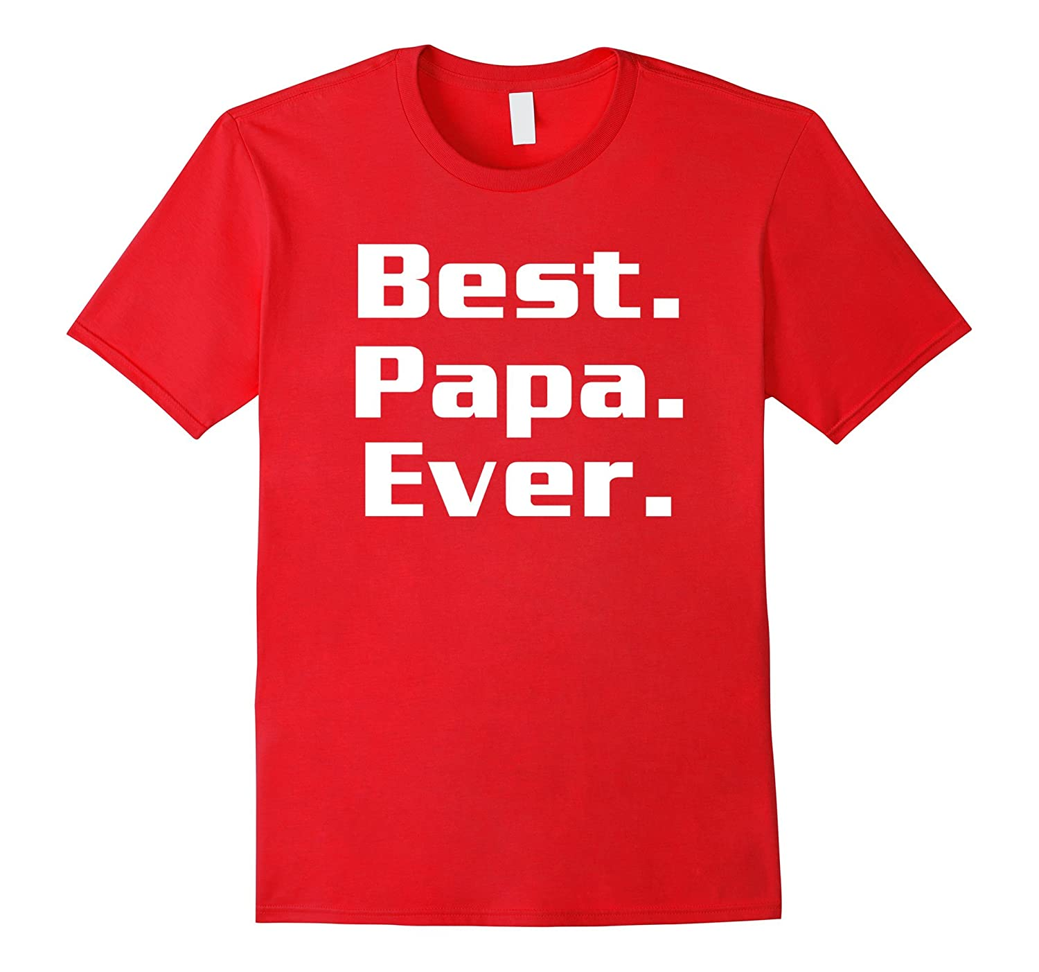 Best Papa Ever - Special Gift for your Grandpa Shirt-Vaci