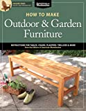 How to Make Outdoor & Garden Furniture (American Woodworker) (American Woodworker (Paperback))