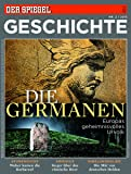 SPIEGEL GESCHICHTE 2/2013: Die Germanen