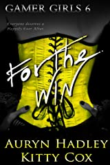 For The Win (Gamer Girls Book 6) Kindle Edition