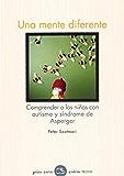 Una mente diferente: Comprender a los niños con autismo y síndrome de Asperger (Spanish Edition)