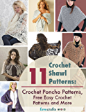 11 Crochet Shawl Patterns: Crochet Poncho Patterns, Free Easy Crochet Patterns and More (English Edition)