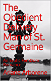 The Obedient Delivery Man of St. Germaine: An Erotic FemDom Romance