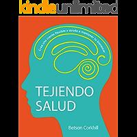 Tejiendo Salud: Crea una mente flexible y ayuda a mantener tu bienestar
