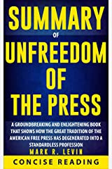 Summary of Unfreedom of the Press by Mark R. Levin Kindle Edition