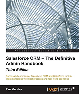 The definitive guide to passing the salesforce adm 201 certification salesforce crm the definitive admin handbook third edition fandeluxe Choice Image