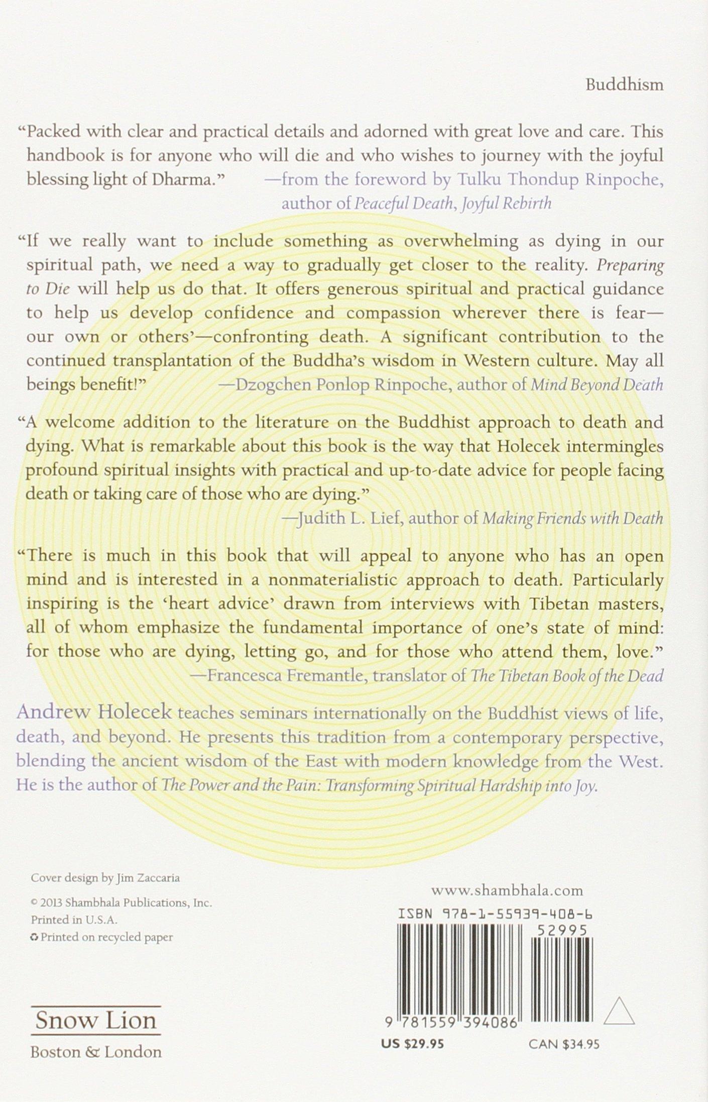 Preparing To Die: Practical Advice And Spiritual Wisdom From The Tibetan  Buddhist Tradition: Andrew Holecek: 9781559394086: Amazon: Books