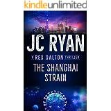 The Shanghai Strain: A Rex Dalton Thriller