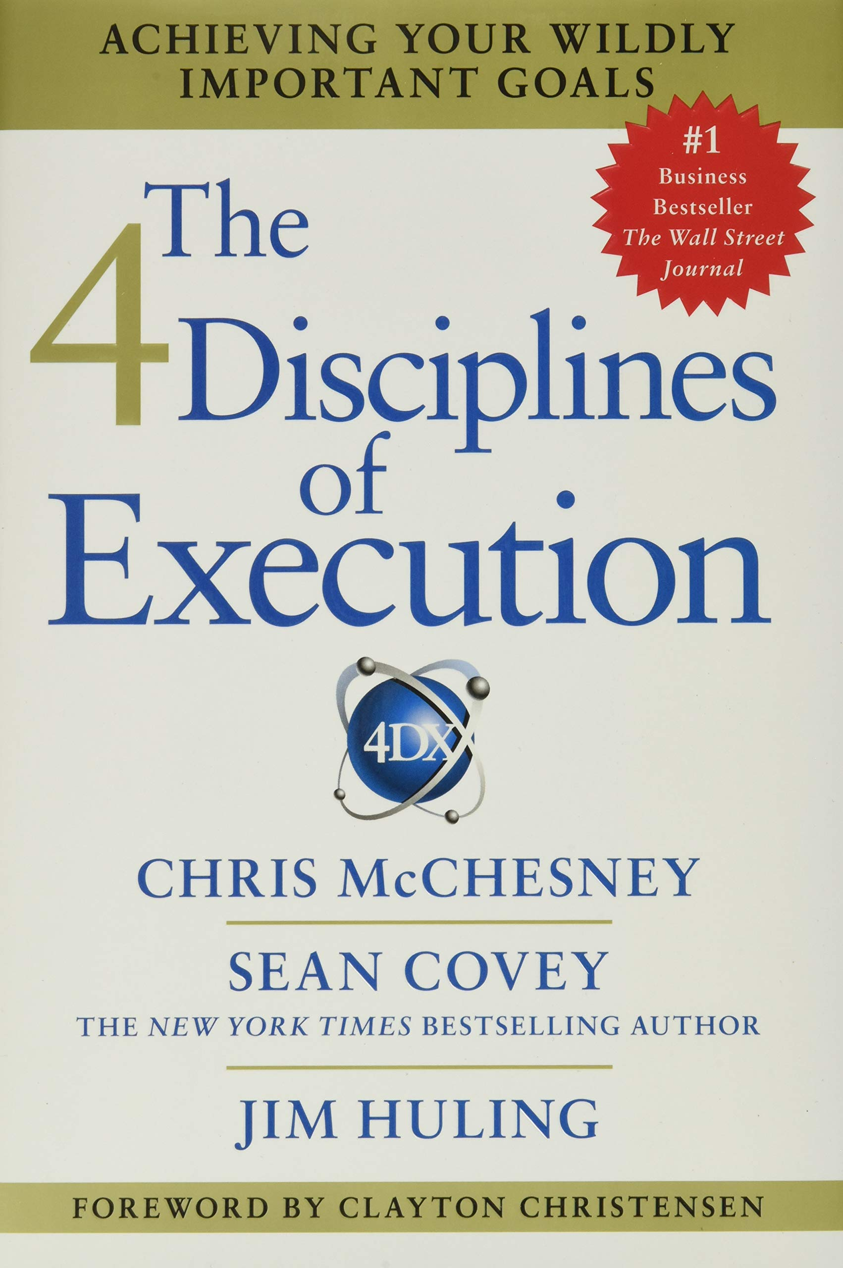 Amazon.com: The 4 Disciplines of Execution: Achieving Your Wildly Important  Goals (9781451627053): McChesney, Chris, Covey, Sean, Huling, Jim: Books