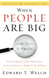 When People Are Big and God Is Small: Overcoming Peer Pressure, Codependency, and the Fear of Man (Resources for Changing Lives) (English Edition)