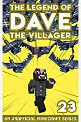 Dave the Villager 23: An Unofficial Minecraft Book (The Legend of Dave the Villager) Kindle Edition