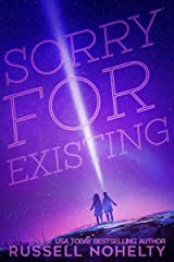 Sorry for Existing: Contemporary YA with a sci-fi twist Kindle Edition