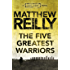 The Five Greatest Warriors: A Jack West Jr Novel 3 (Jack West Junior)