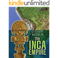 Geography Matters in the Inca Empire (Geography Matters in Ancient Civilizations)