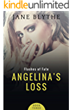 Angelina's Loss (Flashes of Fate Book 3)