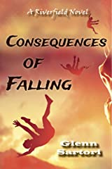 Consequences of Falling (A Riverfield Novel)