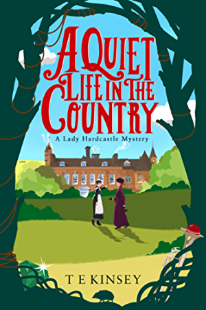 A Quiet Life in the Country (A Lady Hardcastle Mystery Book 1)