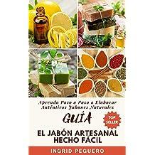 Guía El Jabón Artesanal Hecho Fácil:: Aprenda Paso a Paso a Elaborar Auténticos Jabones Naturales (Spanish Edition) Jul 17, 2018