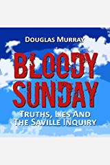 Bloody Sunday: Truths, Lies, & the Saville Inquiry Audible Audiobook