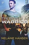 Trusting a Warrior (Loving a Warrior Book 3)