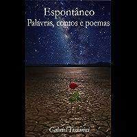 Espontâneo - Palavras, contos e poemas