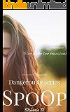 SpoOp: Dangerously series