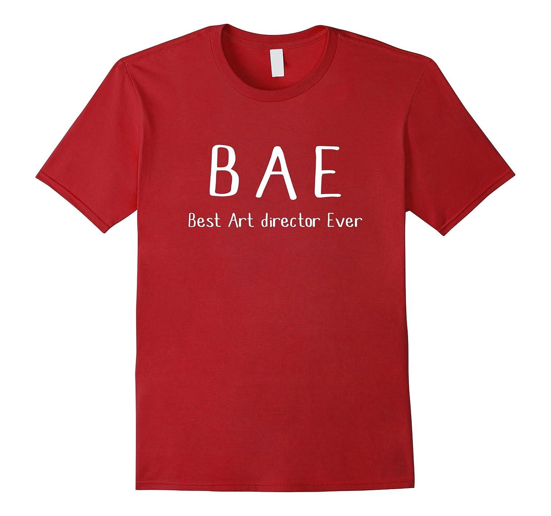 BAE Best Art Director Ever Tshirt funny work job humor shirt-TD