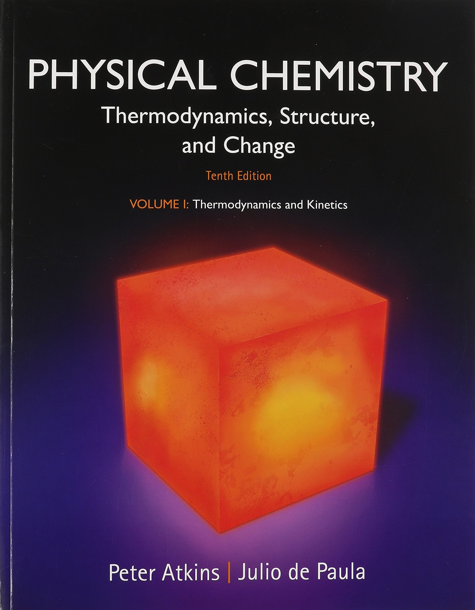 Buy Physical Chemistry: Thermodynamics and Kinetics: Thermodynamics,  Structure, and Change: 1 Book Online at Low Prices in India | Physical  Chemistry: ...