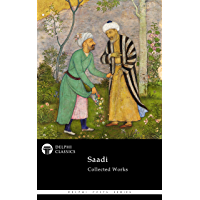 Delphi Collected Works of Saadi (Illustrated) (Delphi Poets Series Book 84) (English Edition)