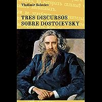 Tres discursos sobre Dostoievsky (Spanish Edition)