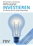Intelligent Investieren: Der Bestseller über die richtige Anlagestrategie (German Edition)