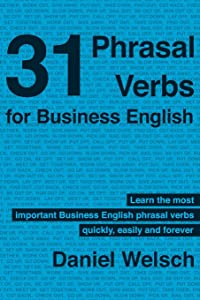 31 Phrasal Verbs for Business English: The Phrasal Verbs you should know for international business