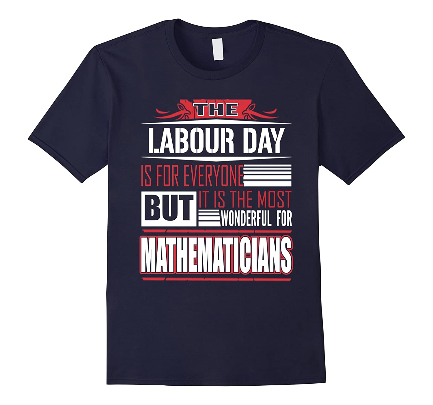 Labour Day awesome is for Mathematicians T Shirt-BN