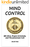 Mind Control: MK-Ultra, Project Artichoke, and The Jonestown Cult