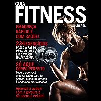 Guia Fitness Mulheres: Emagreça rápido e com saúde!