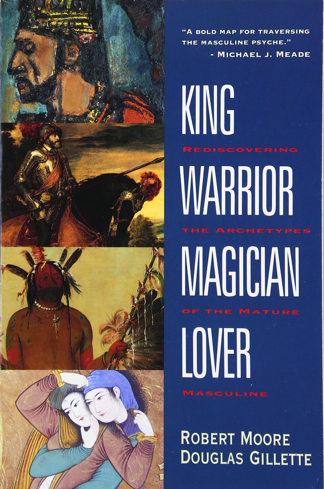 Amazon: King, Warrior, Magician, Lover: Rediscovering The Archetypes Of  The Mature Masculine (9780062506061): Robert Moore, Douglas Gillette: Books