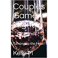 Couples Game Night In: Book 12: Turning up the Heat! (English Edition)