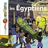 Les Égyptiens: Auteur : Sophie Lamoureux. Illustrateur : Charline Picard