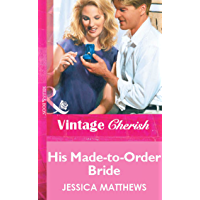 His Made-to-Order Bride (Mills & Boon Vintage Cherish)