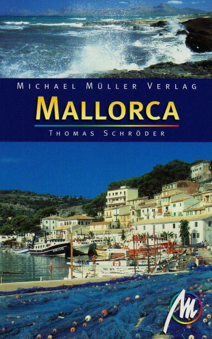 Mallorca: Reisehandbuch mit vielen praktischen Tipps Broschiert – Januar 2010 Thomas Schröder Müller Michael 3899535758