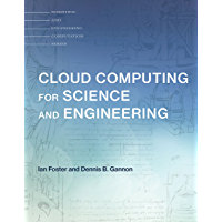 Cloud Computing for Science and Engineering (Scientific and Engineering Computation) (English Edition)