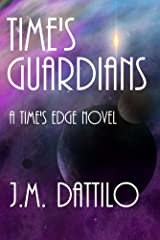 Time's Guardians (Time's Edge Book 6) Kindle Edition