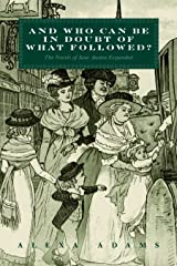 """""""And Who Can Be In Doubt Of What Followed?"""": The Novels of Jane Austen Expanded Kindle Edition"""