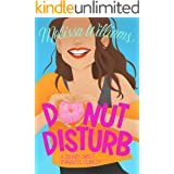 Donut Disturb: A Steamy Enemies-to-Lovers Romantic Comedy