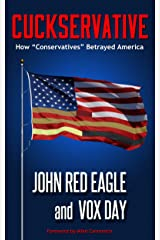 "Cuckservative: How ""Conservatives"" Betrayed America Kindle Edition"